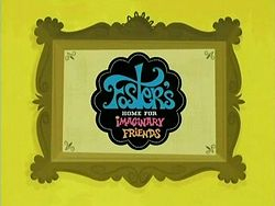 Foster's Home for Imaginary Friends,